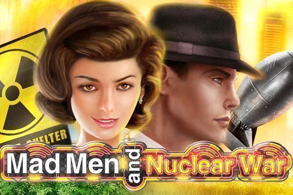 Mad Men & Nuclear War